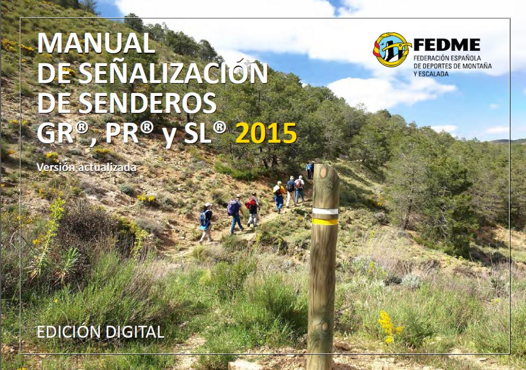 Manual de señalización de Senderos GR®, PR® y SL (versión 2015)