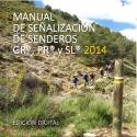 Manual de Señalización de Senderos homologados GR, PR, SL